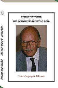 Couverture d'ouvrage: Les souvenirs d'« uncle Bob »