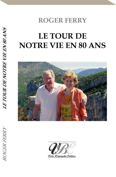 Couverture d'ouvrage: Le tour de notre vie en 80 ans