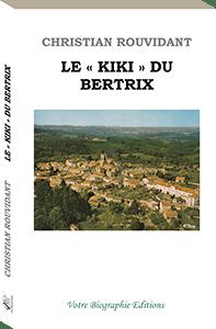 Couverture d'ouvrage: Le « Kiki » du Bertrix
