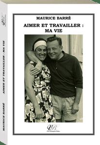 Couverture d'ouvrage: Aimer et travailler : ma vie