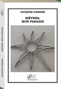 Couverture d'ouvrage: Bièvres, mon paradis