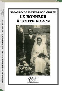 Couverture d'ouvrage: Le bonheur à toute force