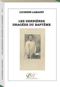 Couverture d'ouvrage: Les dernières dragées du baptême