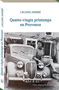 Couverture d'ouvrage: Quatre-vingts printemps en Provence