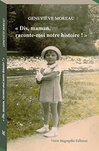 """Couverture d'ouvrage: """"Dis, maman, raconte-moi notre histoire !"""""""