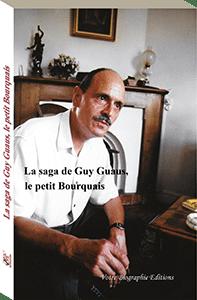 Couverture d'ouvrage: La saga de Guy Guaus, le petit Bourquais